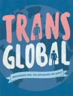 Trans Global: Transgender then, now and around the world Cover Image