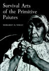 Survival Arts Of The Primitive Paiutes Cover Image