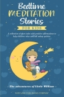 Bedtime Meditation Stories for Kids: A Collection of Short Tales with Positive Affirmations to Help Children Relax and Fall Asleep Quicker The Adventu Cover Image
