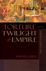 Torture and the Twilight of Empire: From Algiers to Baghdad (Human Rights and Crimes Against Humanity #3) Cover Image
