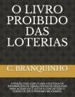 O Livro Proibido Das Loterias: Atenção Esse Livro É Uma Coletania de Informações de Várias Fontes de Pesquisas Para Ajudar Você Leitor a Concretizar Cover Image