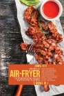 Simple Air-Fryer Cookbook 2021 with Pictures: 140 Foolproof and Affordable Air Fryer Recipes for Beginners and Advanced Users on A Budget. With Tips & Cover Image