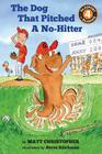 The Dog That Pitched a No-Hitter (Passport to Reading Level 3) Cover Image