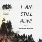 I Am Still Alive Lib/E Cover Image