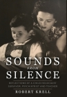 Sounds from Silence: Reflections of a Child Holocaust Survivor, Psychiatrist, and Teacher Cover Image
