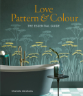 Love Pattern and Colour: The essential guide Cover Image