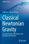 Classical Newtonian Gravity: A Comprehensive Introduction, with Examples and Exercises (Unitext for Physics) Cover Image