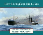 Lost Legends of the Lakes: An Illustrated History Cover Image