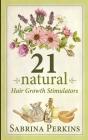 21 Natural Hair Growth Stimulators Cover Image