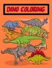 Dino Coloring: Coloring Book Pages Giant/Jumbo size Images suitable for kids or senior for relaxation Cover Image