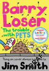 Barry Loser and the Trouble with Pets Cover Image
