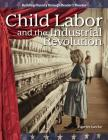 Child Labor and the Industrial Revolution (the 20th Century) (Building Fluency Through Reader's Theater) Cover Image