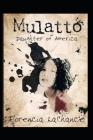 Mulatto: Daughter of America Cover Image