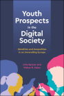 Youth Prospects in the Digital Society: Identities and Inequalities in an Unravelling Europe Cover Image