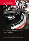 Routledge Handbook on Arab Media Cover Image
