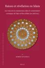 Raison Et Révélation En Islam: Les Voies de la Connaissance Dans Le Commentaire Coranique de Faḫr Al-Dīn Al-Rāzī (M. 606/1210) (Islamic History and Civilization #156) Cover Image