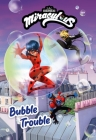 Miraculous: Bubble Trouble (Miraculous Chapter Book #3) Cover Image