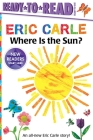 Where Is the Sun? (The World of Eric Carle) Cover Image