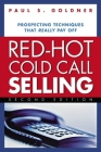 Red-Hot Cold Call Selling: Prospecting Techniques That Really Pay Off Cover Image