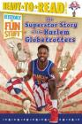The Superstar Story of the Harlem Globetrotters (History of Fun Stuff) Cover Image
