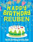 Happy Birthday Reuben - The Big Birthday Activity Book: (Personalized Children's Activity Book) Cover Image