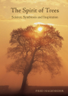 The Spirit of Trees: Science, Symbiosis and Inspiration Cover Image