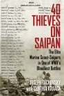 40 Thieves on Saipan: The Elite Marine Scout-Snipers in One of WWII's Bloodiest Battles Cover Image