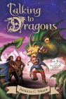 Talking to Dragons: The Enchanted Forest Chronicles, Book Four Cover Image
