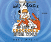 My Life as Crocodile Junk Food (Incredible Worlds of Wally McDoogle) Cover Image