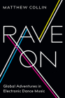 Rave On: Global Adventures in Electronic Dance Music Cover Image