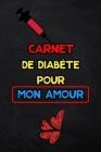 Carnet de diabète pour mon amour: suivi de diabète sur 2 ans - 1 page par semaine (Carnet Suivi Diabete) Cover Image