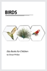Birds: Montessori real birds book, bits of intelligence for baby and toddler, children's book, learning resources. Cover Image