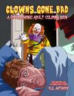Clowns Gone Bad: A Coulrophobic Coloring Book for Adults Cover Image