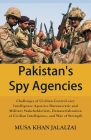 Pakistan's Spy Agencies: Challenges of Civilian Control over Intelligence Agencies Bureaucratic and Military Stakeholderism, Dematerialization Cover Image