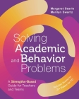 Solving Academic and Behavior Problems: A Strengths-Based Guide for Teachers and Teams Cover Image