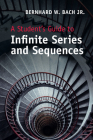 A Student's Guide to Infinite Series and Sequences Cover Image