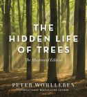 The Hidden Life of Trees: The Illustrated Edition Cover Image
