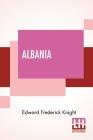 Albania: A Narrative Of Recent Travel. Cover Image