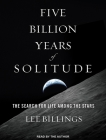 Five Billion Years of Solitude: The Search for Life Among the Stars Cover Image