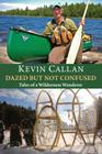 Dazed But Not Confused: Tales of a Wilderness Wanderer Cover Image