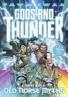 Gods and Thunder: A Graphic Novel of Old Norse Myths Cover Image