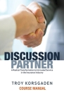 Discussion Partner: Course Manual: A Radical Transformation to Unrivaled Service in the Insurance Industry Cover Image