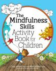 The Mindfulness Skills Activity Book for Children Cover Image