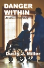 Danger Within: An Alice Ott Mystery Cover Image