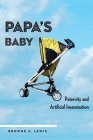 Papa's Baby: Paternity and Artificial Insemination Cover Image