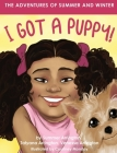 The Adventures of Summer and Winter: I Got A Puppy! Cover Image