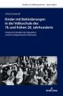 Kinder mit Behinderungen in der Volksschule des 19. und frühen 20. Jahrhunderts; Historische Modelle der Integration und ihre zeitgenössische Diskussi Cover Image
