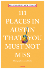 111 Places in Austin That You Must Not Miss Cover Image