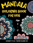 Mandala Coloring Book For Kids Ages 8 - 12: A Collection of a Fun And Big 25 Mandalas To Color For Relaxation ( Coloring Books For Kids ) Cover Image