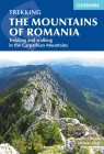 The Mountains of Romania: Trekking and walking in the Carpathian Mountains Cover Image